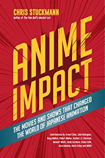 Anime Impact: The Movies and Shows that Changed the World of Japanese Animation (English Edition)