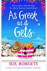 As Greek as It Gets: A fun, feel-good romantic comedy Kindle Edition