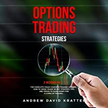 Options Trading Strategies: 2 Books in 1: The Complete Crash Course + How to Swing Trade Secret Strategy, Tips and Tricks for a Living