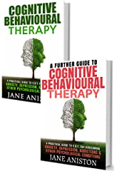Cognitive Behavioral Therapy (CBT): A Complete Guide To Cognitive Behavioral Therapy - A Practical Guide To CBT For Overcoming Anxiety, Depression, Addictions ... Phobias, Alcoholism, Eating disorder) Kindle Edition