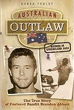 Australian Outlaw - the true story of Postcard Bandit Brenden Abbott