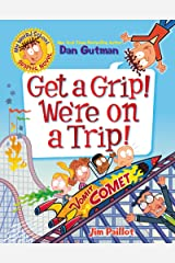 My Weird School Graphic Novel: Get a Grip! We're on a Trip! (English Edition) Format Kindle