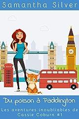 Du poison à Paddington (Les aventures inoubliables de Cassie Coburn t. 1) Format Kindle