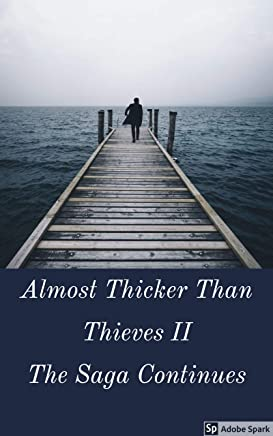 Kelly Family Chronicles Presents- Almost Thicker Than Thieves II: The Saga Continues