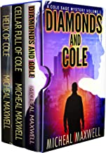 The Cole Sage Mysteries Volume 1-3: Diamonds and Cole - Cellar Full of Cole - Helix of Cole (Cole Sage Boxset Book 1)