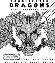 Complicated Dragons - Adult Coloring Book: Black Line Edition (Complicated Coloring)