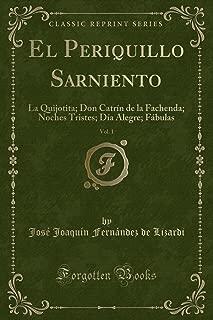 El Periquillo Sarniento, Vol. 1: La Quijotita; Don Catrín de la Fachenda; Noches Tristes; Día Alegre; Fábulas (Classic Reprint) (Spanish Edition)