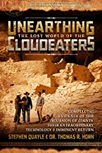 Unearthing the Lost World of the Cloudeaters: Compelling Evidence of the Incursion of Giants, Their Extraordinary Technolo...