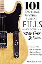 101 Essential Rhythm Guitar Fills and Grooves for R&B, Funk & Soul