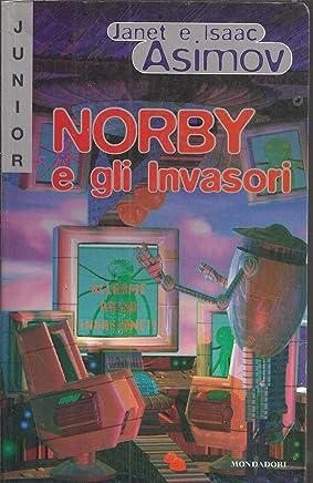 Norby E Gli Invasori Di Janet E Isaac Asimov, I° Ed. Mondadori