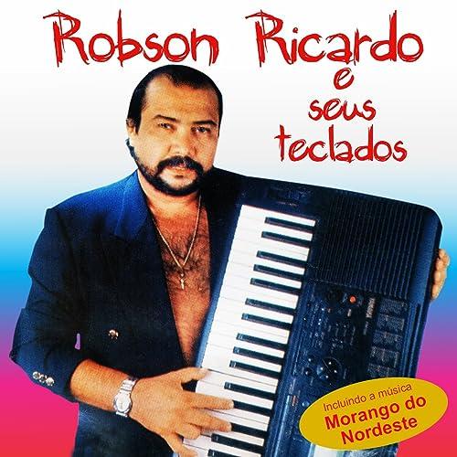 Robson Ricardo e Seus Teclados