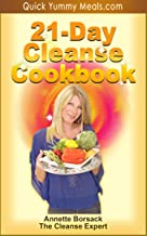 21-Day Cleanse Cookbook: The Sugar Detox Plan to Supercharge Your Metabolism and Lose Up to 21 Pounds in 21 Days (Quick Yummy Meals Book 1)