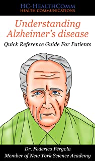 Understanding Alzheimer disease: Quick Reference Guide For Patients