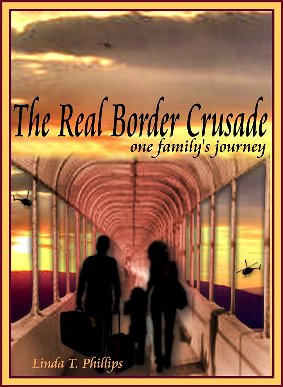 害虫エンティティペンフレンドThe Real Border Crusade, one family's journey (English Edition)