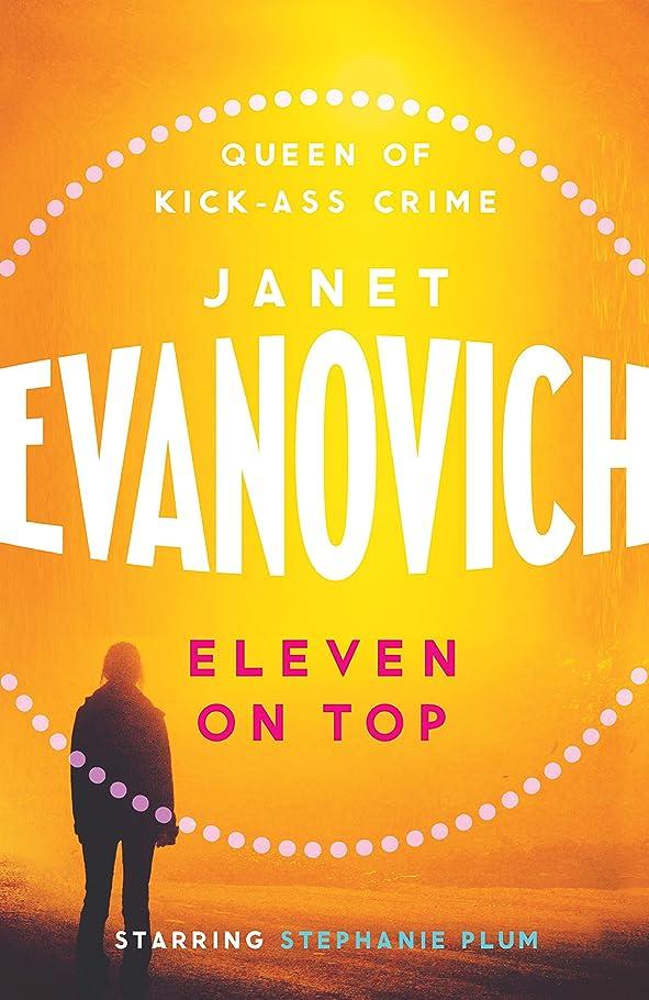 スピーチ癒す物理Eleven On Top: A fast-paced and witty adventure of chaos and criminals (Stephanie Plum Book 11) (English Edition)
