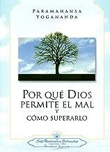 Por Que Dios Permite El Mal Y Como Superarlo / Why God Permits Evil and How to Rise Above It (Spanish Edition)