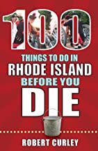 100 Things to Do in Rhode Island Before You Die (100 Things to Do Before You Die)
