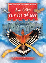 """La Cité Sur les Nuées: Les Aventures d'Espérance et Fidèle (Inspiré Par la Pièce de la Grèce Antique """"les Oiseaux"""" Par Ari..."""