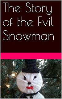 The Story of the Evil Snowman