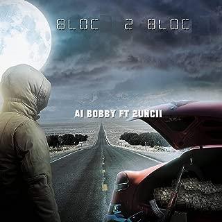 Bloc 2 Bloc (feat. 2uncii) [Explicit]