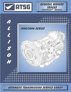 ATSG Allison 1000/2000 Manual de reparo de transmissão (Allison 1000 Transmissão - Filtro Allison 1000 - Allison 1000 Inte...