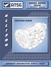ATSG Allison 1000/2000 Transmission Repair Manual (Allison 1000 Transmission - Allison 1000 Filter - Allison 1000 Internal)