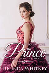 Rescuing The Prince: an Opposites Attract Contemporary Royal Romance (Royal Secrets Book 2) Kindle Edition