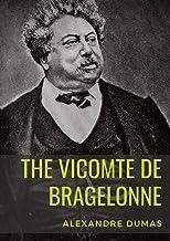 The Vicomte de Bragelonne: a novel by Alexandre Dumas. It is the third and last of The d'Artagnan Romances, following The ...