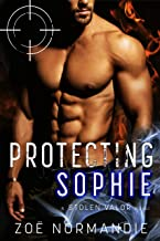 Protecting Sophie: A Second Chance Romance (Stolen Valor Book 4)