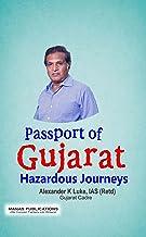Passport Of Gujarat : Hazardous Journeys