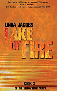 Lake of Fire: Book Three of the Yellowstone Series
