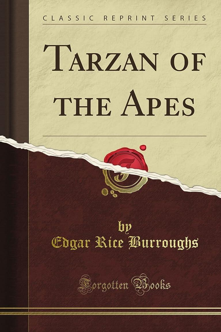わずらわしい転用かなりTarzan of the Apes (Classic Reprint)