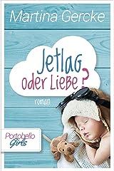 Jetlag oder Liebe: Portobello Girls (German Edition) Format Kindle