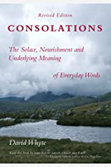 Consolations - Revised edition: The Solace, Nourishment and Underlying Meaning of Everyday Words Kindle Edition
