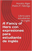 A Fancy of Hers con expresiones para estudiante de inglés: Libros para estudiantes de inglés