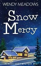 Snow Mercy (Alaska Cozy Mystery Book 11)