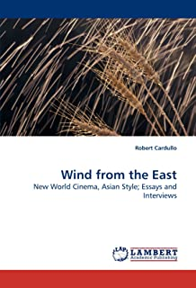 Wind from the East: New World Cinema, Asian Style; Essays an