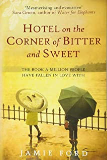 Hotel on the Corner of Bitter and Sweet: The international bestseller and word-of-mouth sensation