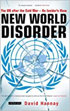 New World Disorder: The UN after the Cold War - An Insider's View (English Edition)