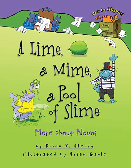 A Lime, a Mime, a Pool of Slime: More about Nouns (Words Are CATegorical ®) (English Edition)