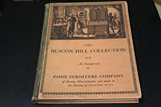 The Beacon Hill Collection As Interpreted By Paine Furniture Company of Boston, Massachusettes and Made in the Shadow of Beacon Hill