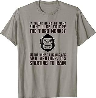 Fight Like The Third Monkey On Noah's Ark - Funny Monkey Tee