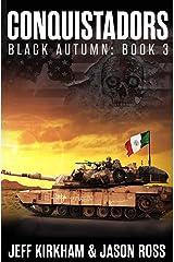Conquistadors: Black Autumn series Book 3 (The Black Autumn Series) Kindle Edition