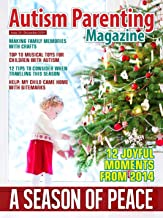 Autism Parenting Magazine Issue 26 - A Season of Peace: 12 Joyful Moments from 2014, Making Family Memories with Crafts, Top 10 Musical Toys for Children with Autism