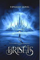 Briséïs: Tome 1, La Citadelle Intemporelle (éd. Fantasy) Format Kindle