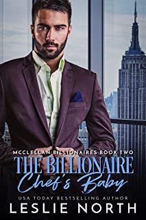 The Billionaire Chef's Baby (McClellan Billionaires Book 2)
