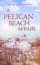 A Pelican Beach Affair (Pelican Beach Book 3)