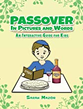 Passover in Pictures and  Words: An Interactive Guide for Kids (Jewish Holiday Interactive Books for Children Book 3)