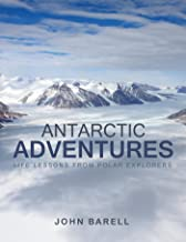 Antarctic Adventures: Life Lessons from Polar Explorers