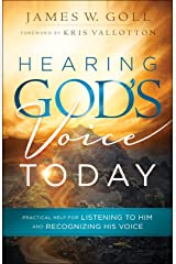 Hearing God's Voice Today: Practical Help for Listening to Him and Recognizing His Voice Kindle Edition